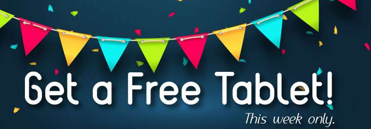 Get a Free Tablet!